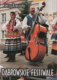 Rzeszuto J.:Dąbrowskie festiwale.