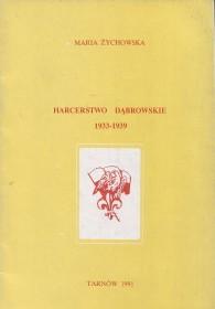 Żychowska M.:Harcerstwo dąbrowskie 1933 - 1939.