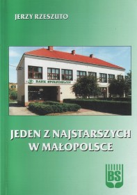 Rzeszuto J.:Jeden z najstarszych w Małopolsce: 130 lat Banku Spółdzielczego w Dąbrowie Tarnowskiej (1870 - 2000).